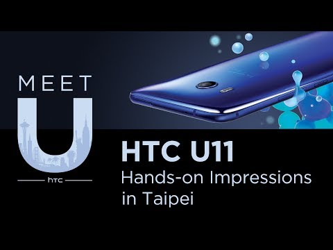 HTC U11: First Impressions from the Taipei Launch Event