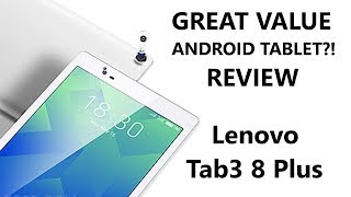 Lenovo Tab3 8 Plus Review – FINALLY an inexpensive yet GOOD Android Tablet.