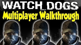 Watch Dogs - Multiplayer Walkthrough (8 Minutes of Online Gameplay)