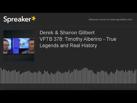 VFTB 378: Timothy Alberino - True Legends...