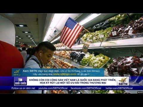 Không Còn Coi CSVN Là Nước đang Phát Triển, Mỹ Rút Một Số ưu đãi Trong Thương Mại