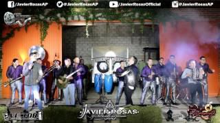Javier Rosas Con Banda En Vivo 2017 - La Gente Nueva del Goyito