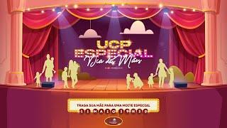 UCP Especial Dia das Mães