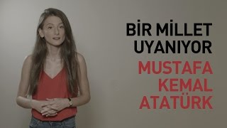 Bir Millet Uyanıyor: Mustafa Kemal Atatürk...