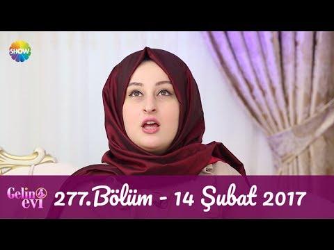Gelin Evi 277.Bölüm | 14 Şubat 2017