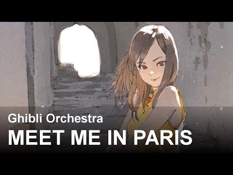 Meet Me In Paris  Beautiful Ghibli Orchestra 『Original』