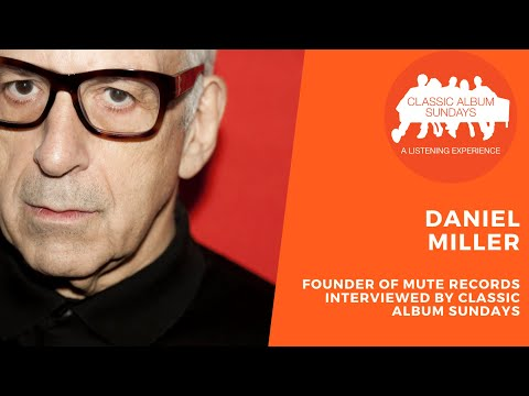 Interview with Daniel Miller, Founder of Mute Records
