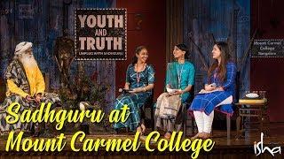 Sadhguru at Mount Carmel College, Bengaluru | Youth and Truth Full talk