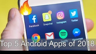 Top 5 best Android apps - 2018