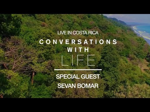 Sevan Bomar Live in Costa Rica - Conversations with Life