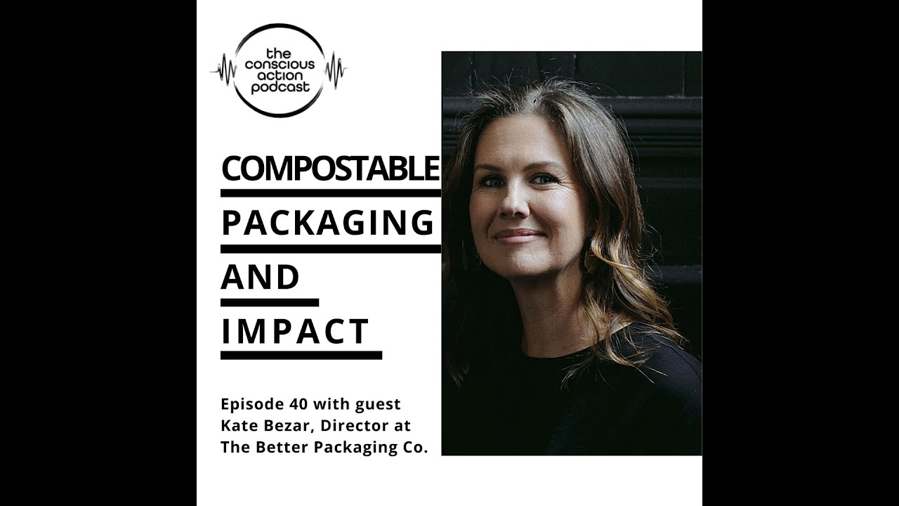 Compostable packaging and impact with Kate Bezar
