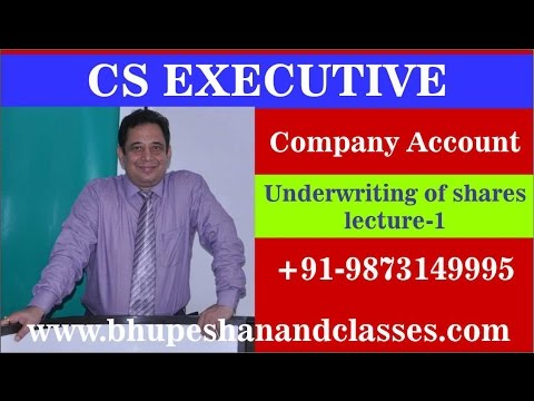 CS Executive Online Classes -UNDERWRITTING OF SHARES LECTURE-1