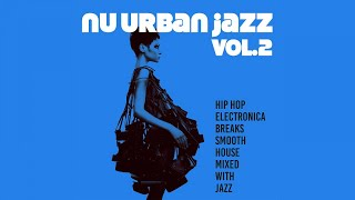 2 Hours of Jazz & hip hop breaks music - Nu Urban Jazz