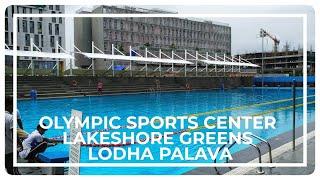 Olympic Sports Centre Lakeshore Greens Lodha Palava