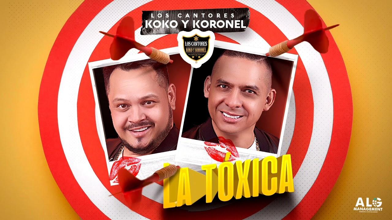 Download La Tóxica - Los Cantores Koko y Koronel