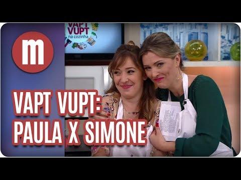 Vapt Vupt: Paula Vilhena X Simone Bayer - Mulheres (12/09/17)