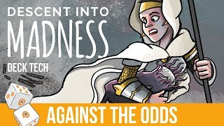 Against the Odds: Descent into Madness (Deck Tech)