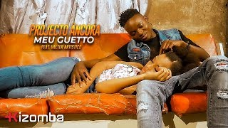 Projecto Ancora - Meu Guetto (feat. Valter Artistico) Official Video