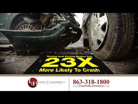 Auto Accident Attorney Lakeland FL | Lopez & Humphries, P.A. We Sue Distracted Drivers!