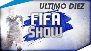 [Ultimo Diez] - FIFA SHOW