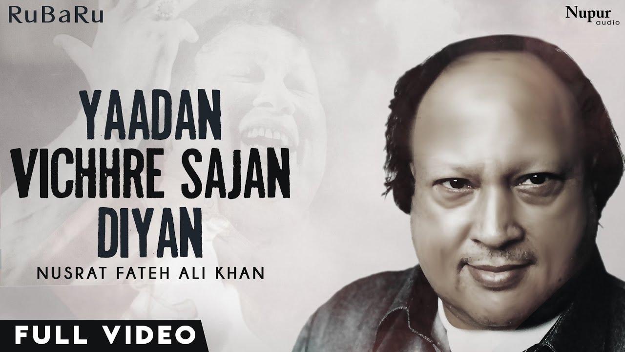 Yaadan Vichhre Sajan Diyan (Video) | #RuBaRu with Nusrat Fateh Ali Khan | Popular Qawwali Songs