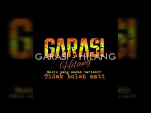 Free Download Garasi - Hilang (ost Garasi Movie) Mp3 dan Mp4