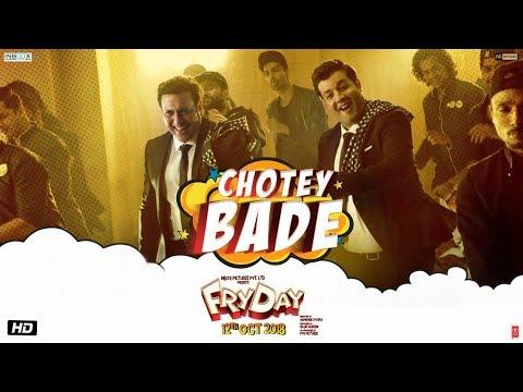 Chotey Bade Video  FRYDAY  Govinda  Varun Sharma  Mika Singh  Ankit Tiwari