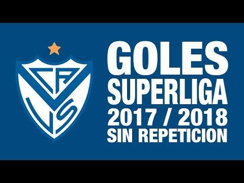 GOLES Vélez Sarsfield en Superliga 2017/18   Sin Repetición