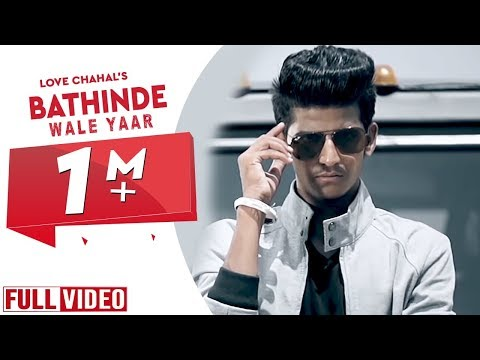 BATHINDE WALE YAAR - OFFICIAL FULL VIDEO || LOVE CHAHAL || YAAR ANMULLE RECORDS ||