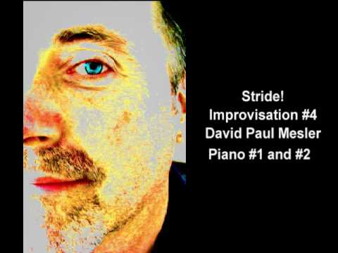 Stride! Session, Improvisation #4 -- David Paul Mesler (piano duo)