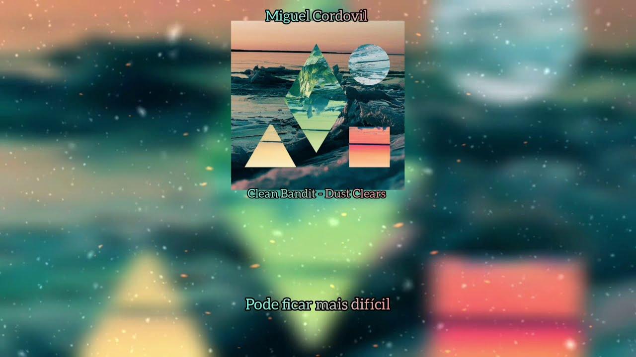 Download Clean Bandit - Dust Clears (Legendado/Tradução)