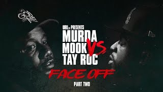 URL PRESENTS MURDA MOOK VS TAY ROC FACE OFF PART 2