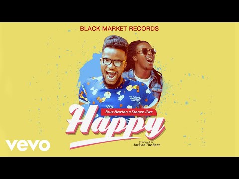 Bruz Newton - Happy (Audio) ft. Stonee Jiwe