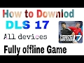 """Fully offline""How to downlod DLS 17 in any android device { Dream League soccer 2017 }"