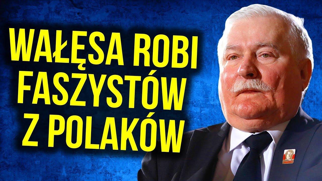 Lech Wałęsa Szkaluje Polskę i Robi z Polaków Faszystów
