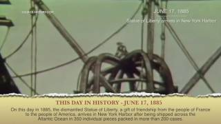 Today in History June 17, 1885 - Statue of Liberty arrives in New York Harbor