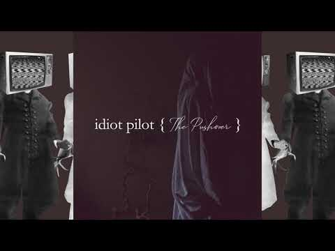 Idiot Pilot - The Pushover Mp3
