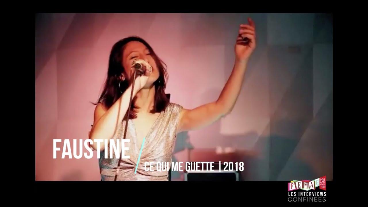 LES INTERVIEWS CONFINÉES - FAUSTINE