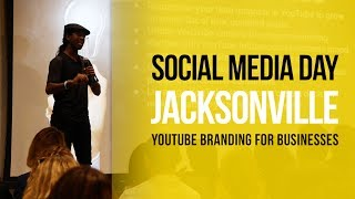 How to Grow a YouTube Channel for Businesses and Brands   #SMDAYJAX 2017