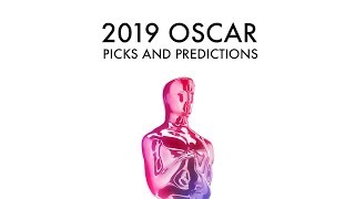 My 2019 Oscar Picks and Predictions