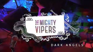 Mighty Vipers - Dark Angels LIVE