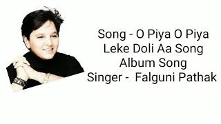 O piya o piya leke doli song with lyrics complete