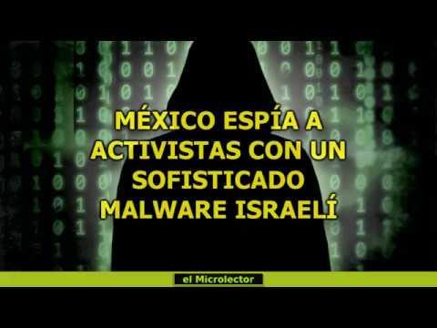 Resultado de imagen de MÉXICO ESPÍA A ACTIVISTAS CON UN SOFISTICADO MALWARE ISRAELÍ