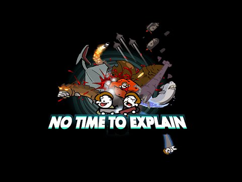 No Time To Explain REMASTERED Gameplay (PC HD) |