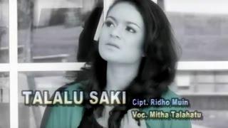 Video Mitha Talahatu - TALALU SAKI download MP3, 3GP, MP4, WEBM, AVI, FLV Agustus 2017