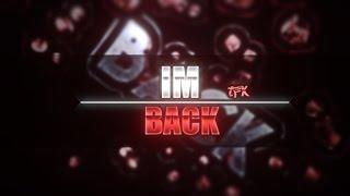 Intro Im Back → (Hago Intros Gratis) (Intro Free2Use)