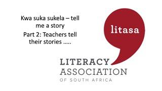Kwa suka sukela - Tell me a story (Part 2)
