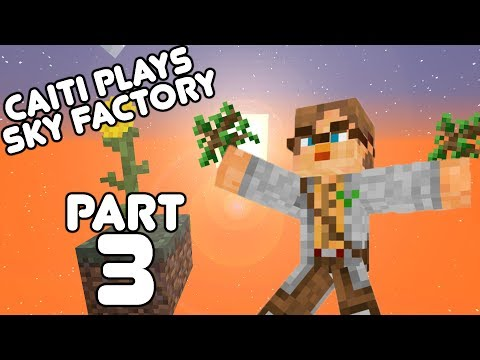 Botany Yo! Caiti and Jack play Sky Factory Part 3!