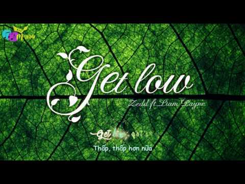 [Vietsub+Lyrics] Zedd ft. Liam Payne - Get Low