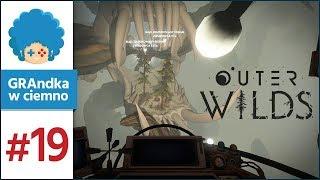 Outer Wilds PL #19 | Skaleń To Gnida, Potwierdzone Info!